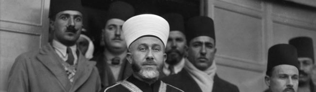 Grand Mufti al-Husseini: Britain's Deadliest Enemy?