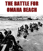 The Battle for Omaha Beach: The Men of the D-Day Invasion
