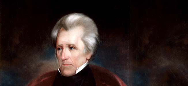 """Andrew """"Old Hickory"""" Jackson's presidency was preceded by his reputation as a hothead, but an indomitable and effective general."""