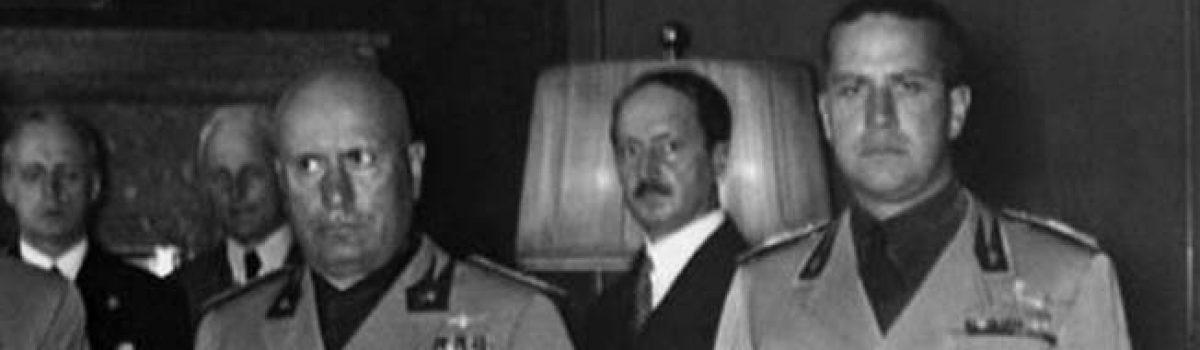 Benito Mussolini & Count Galeazzo Ciano