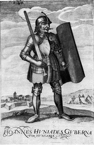 Janos Hunyadi saved Hungary from the disgrace of Ottoman bondage.