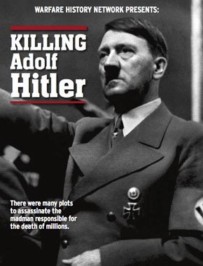 """Killing Adolf Hitler:"" A Free Briefing from Warfare History Network"