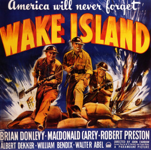 A 1942 movie poster touts the exploits of American servicemen during the heroic defense of Wake Island. Early in the Pacific War, the American people were in search of heroes, and the silver screen helped to present them to the population at large.