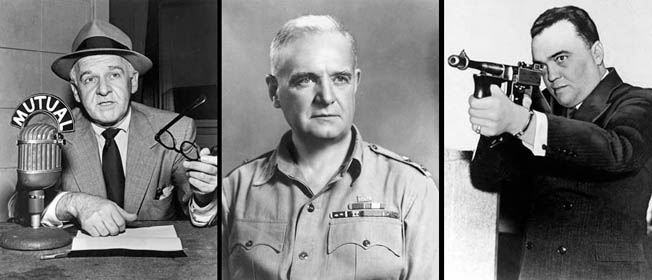 Left to right: Walter Winchell, a famed but controversial radio journalist, accepted information from Cuneo. General William 'Wild Bill' Donovan was chosen to head the Office of Strategic Services, the forerunner of the modern Central Intelligence Agency. FBI Director J. Edgar Hoover and Cuneo developed a working relationship following their introduction by Walter Winchell.