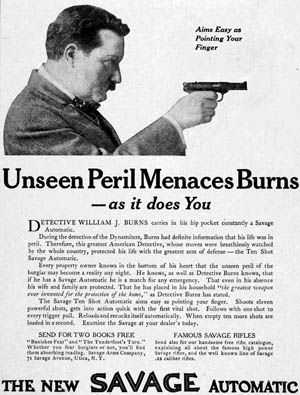 Chicago detective William J. Burns endorsed the Savage pistol for civilian use, one of several celebrities to provide testimonial support for the pistol.